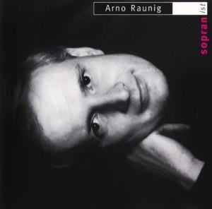 Sopranist. Arno Raunig