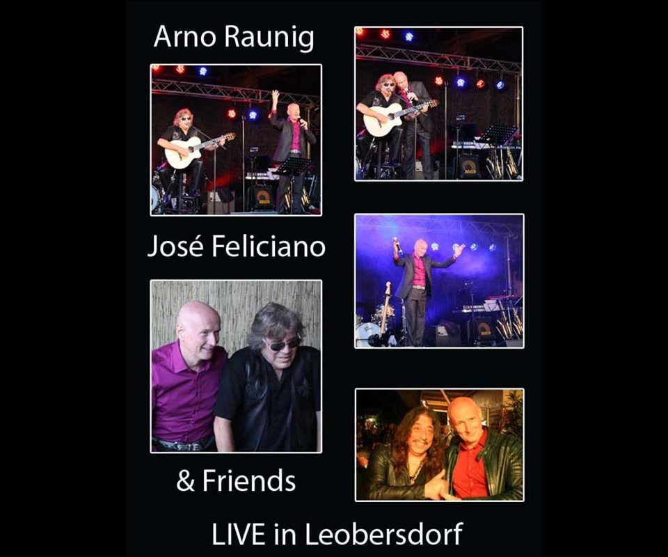 Arno Argos Raunig with José Feliciano & Friends live in Leobersdorf