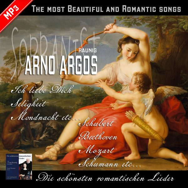 Die schönsten romantischen Lieder. The most Beautiful and Romantic songs. Arno Raunig