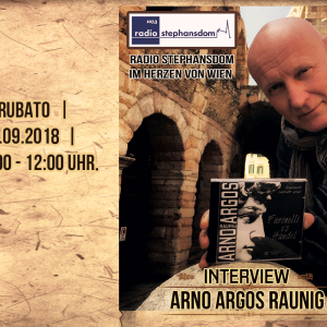 Interview mit Arno Argos Raunig – Radio Stephansdom, 2018