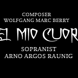 "Premiere: ""Sei mio cuore"" – Arno Argos Raunig & Wolfgang Marc Berry"