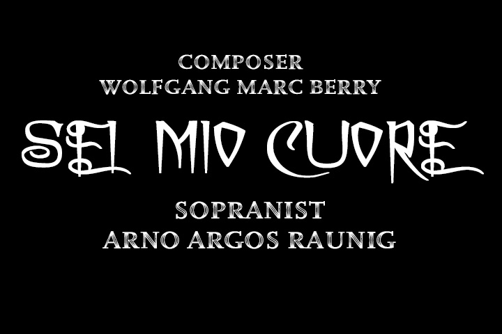 """Sei mio cuore"" (You are my heart) - Arno Argos Raunig & Wolfgang Marc Berry"